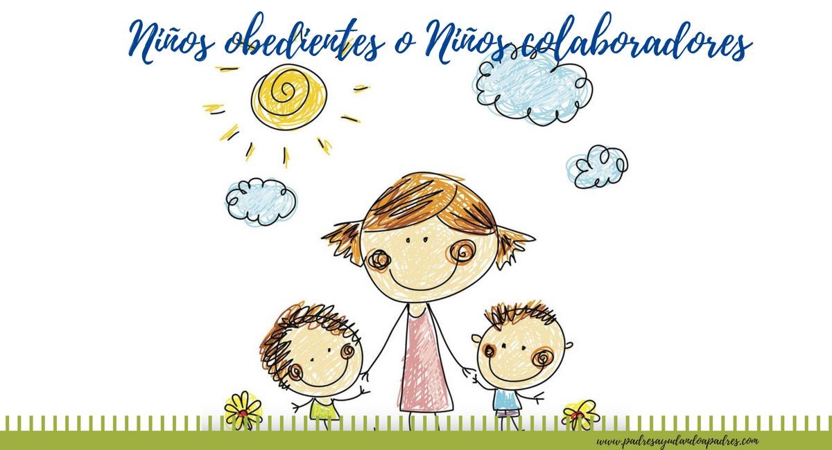 niños obedientes o niños colaboradores